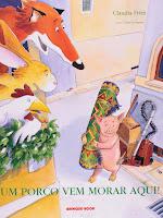 """Cada do livro infantil """"Um Porco Vem Morar Aqui"""", de Claudia Fries."""