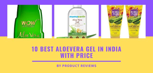10 Best aloevera gel in india with price for face, hair, skin, pimples, acne, benefits and uses