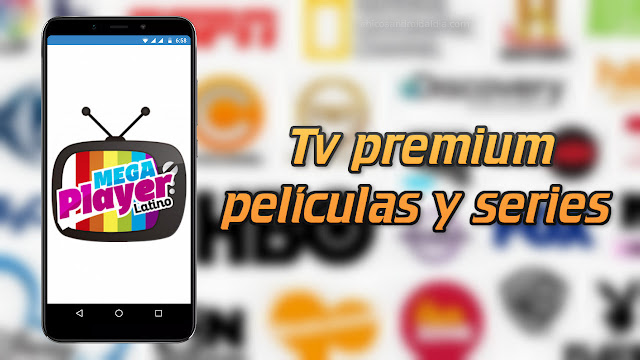 MEGA Player Latino | Tv premium, películas y series - APK GRATIS 2019