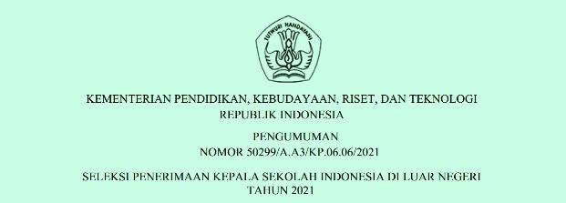 Pendaftaran Seleksi Penerimaan Kepala Sekolah Indonesia Di Luar Negeri SILN Tahun 2021