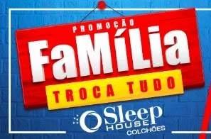 Promoção Sleep House Julho 2019 Família Troca Tudo - Até 60% de Desconto