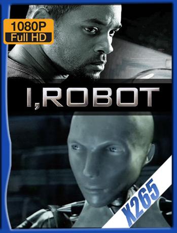 I Robot [2004] 1080P Latino [X265] [ChrisHD]