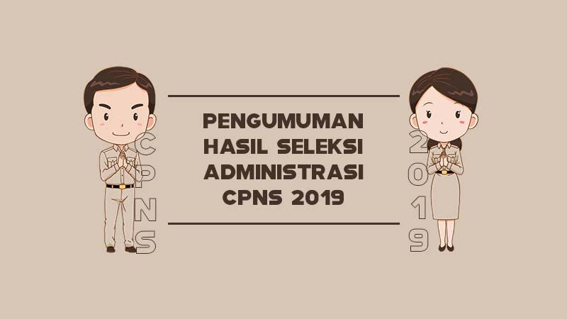 Daftar Lengkap LINK Pengumuman Hasil Seleksi Administrasi CPNS 2019