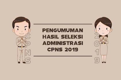 Daftar Lengkap Rangkuman Pengumuman Hasil Seleksi Administrasi CPNS 2019