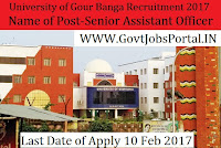 University of Gour Banga Recruitment 2017 – 23 Senior Assistant, Technical Assistant