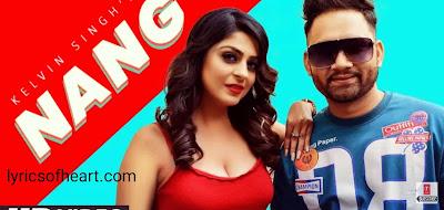 Nang Lyrics | Kelvin Singh | Ramesh Verma |