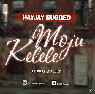 HAYJAY RUGGED -- MUJO KELELE