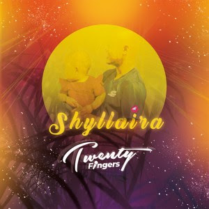 Twenty Fingers – Shyllaira