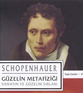 Arthur Schopenhauer – 08 – Guzeligin Metafizigi