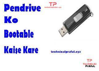 Pendrive Ko Bootable Kaise Kare