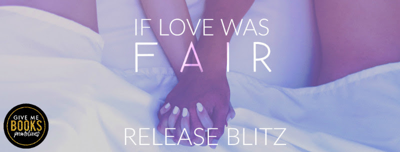 If Love Was Fair Release Blitz
