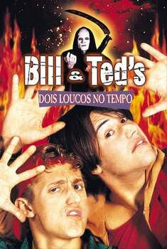 Bill & Ted: Dois Loucos no Tempo