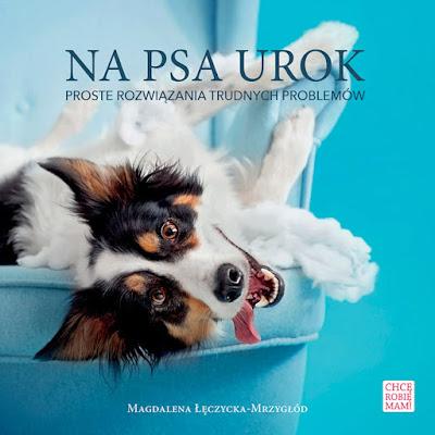 """Okładka książki """"Na Psa Urok"""""""
