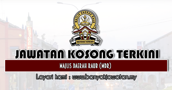 Jawatan Kosong 2020 di Majlis Daerah Raub (MDR)
