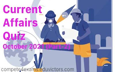 Current Affairs Quiz October (Part-2) (#currentaffairs)(#compete4exams)(#eduvictors)