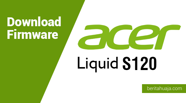 Download Firmware Acer Liquid S120