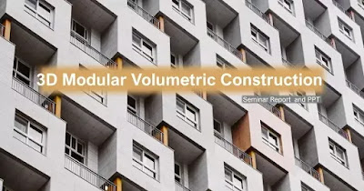 3D Modular Volumetric Construction | Seminar Report | PPT