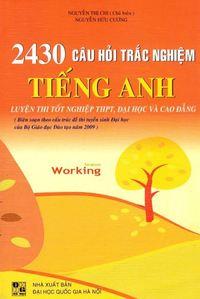 2430 Câu Hỏi Trắc Nghiệm Tiếng Anh - Nguyễn Thị Chi