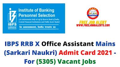 Sarkari Exam: IBPS RRB X Office Assistant Mains (Sarkari Naukri) Admit Card 2021 - For (5305) Vacant Jobs