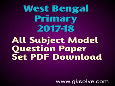 West Bengal Primary TET Model Question Paper Exam 2018