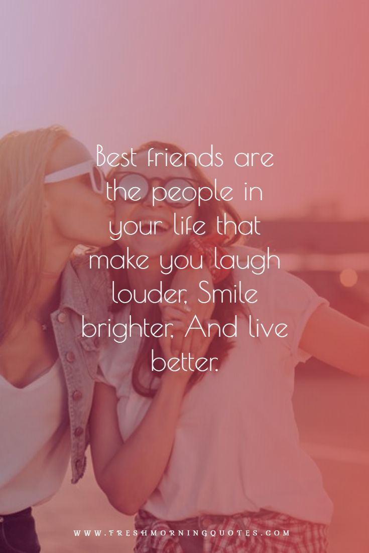 Best friends are the people in your life
