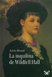 Libros gratis La inquilina de Wildfell Hall para descargar en pdf completo