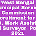 West Bengal Municipal Service Commission Recruitment for 07 LDC, Work Assistant and Surveyor  Posts 2021