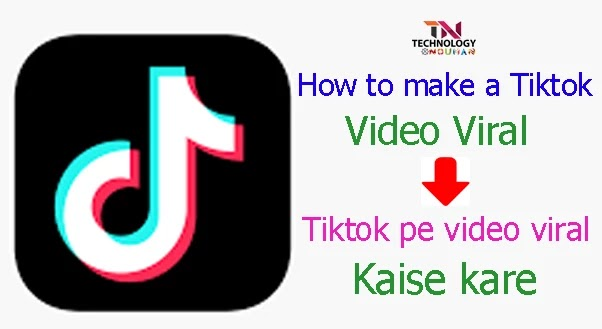 how to make tiktok video viral, how to make a viral tiktok, how to make a video go viral on tiktok, how to get video viral on tiktok,