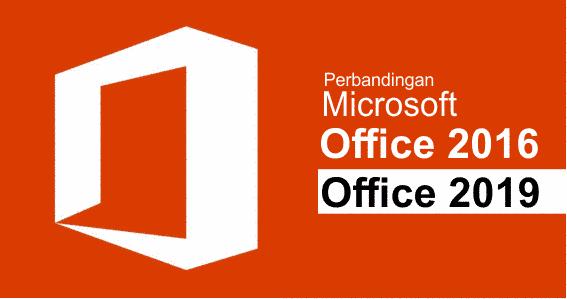 fitur baru office 2019 dan perbandingannya dengan office 2016