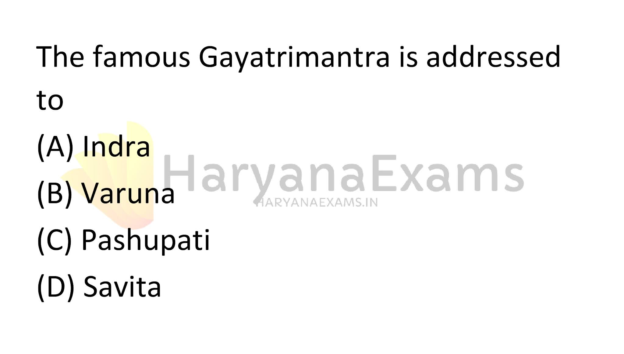 The famous Gayatri mantra is addressed to