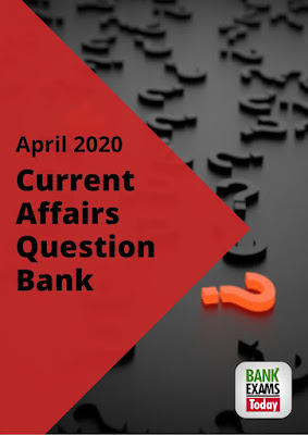 Current Affairs Question Bank: April 2020