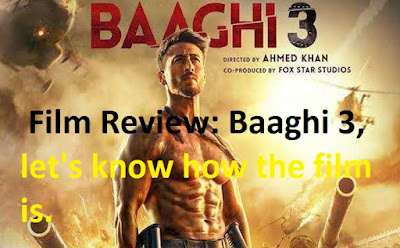 Film Review: Baaghi 3, let's know how the film is.