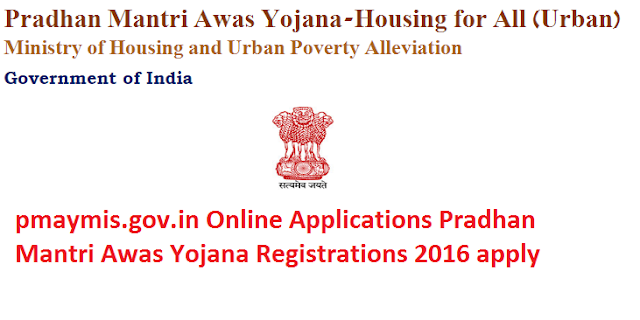 pmaymis.gov.in Online Applications Pradhan Mantri Awas Yojana Registrations 2016 apply