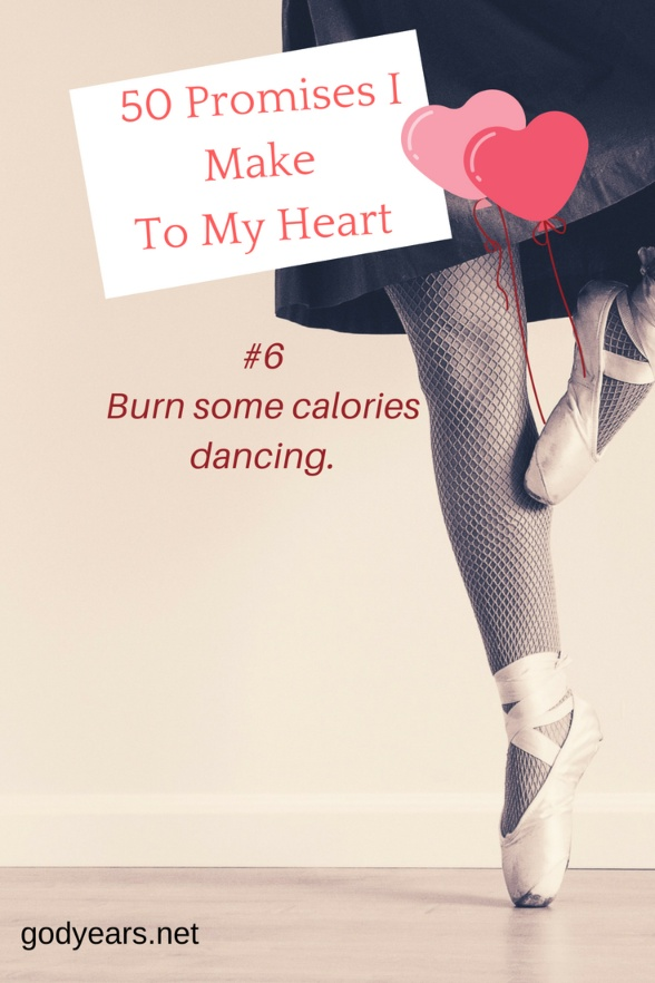 50 Promises I Make To My Heart #WorldHeartDay - Burn some calories dancing to my favourite music.