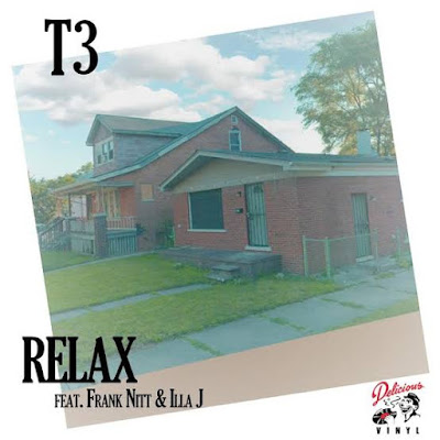 T3 -  Relax Ft. Illa J & Frank Nitt (Mp3 Download)