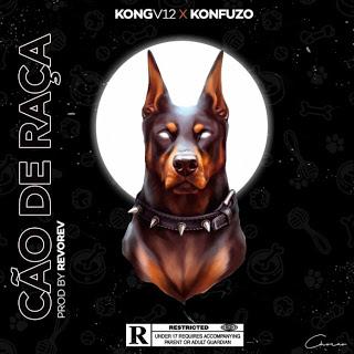 KONGV12 – Cão De Raça (feat. Konfuzo) [2020] [DOWNLOAD]