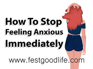 How To Stop Feeling Anxious Immediately