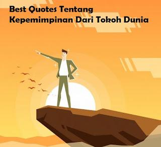 Best Quotes Tentang Kepemimpinan Dari Tokoh Dunia