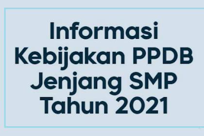 Kebijakan PPDB Jenjang SMP Tahun 2021