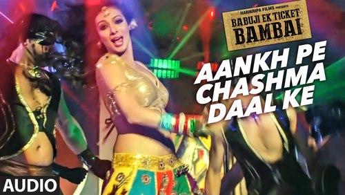 Aankh Pe Chashma Daal Ke - Babuji Ek Ticket Bambai (2016)