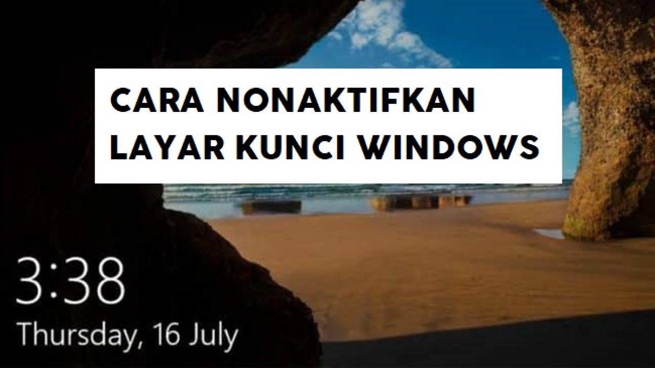 Cara Menonaktifkan Layar Kunci di Windows 10