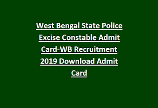 West Bengal State Police Excise Constable Admit Card-WB Recruitment 2019 Download Admit Card