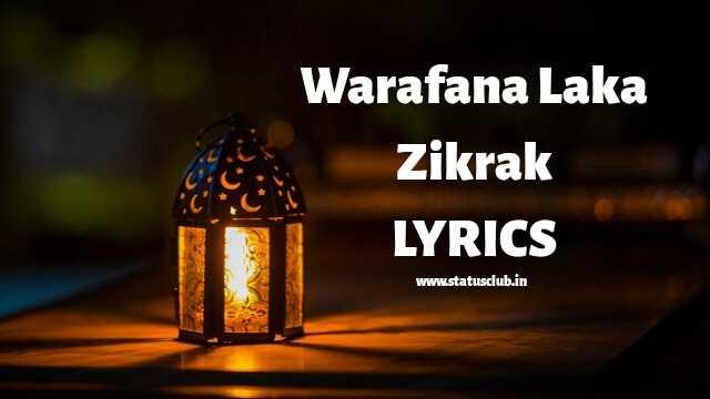 Warafana Laka Zikrak FULL LYRICS [ UPDATED 2020 ] - NaatePaak