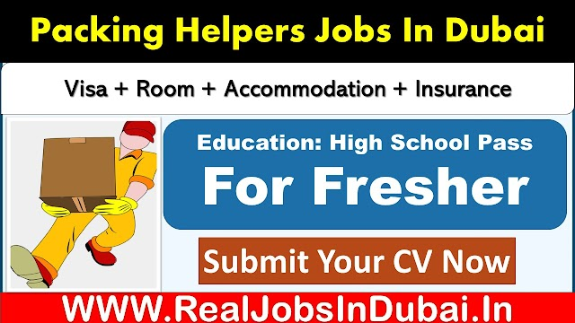 Helper Jobs In Dubai - UAE 2021