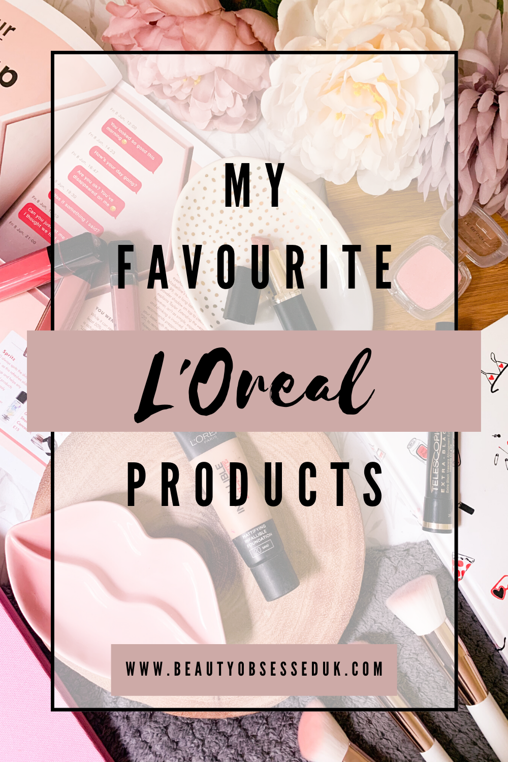 My Favourite L'Oreal Products Pinterest