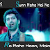 Sunn Raha Hai Na Tu / सुन रहा है ना तू, रो रहा हूँ मैं / Aashiqui 2 (2013) Lyrics In Hindi