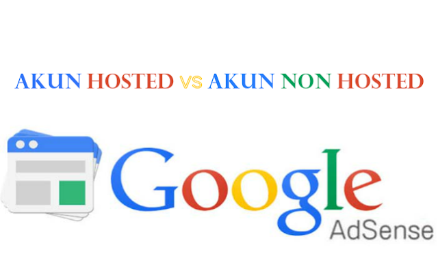 Perbedaan Akun Google Adsense Hosted Dan Non Hosted by Anas Blogging Tips