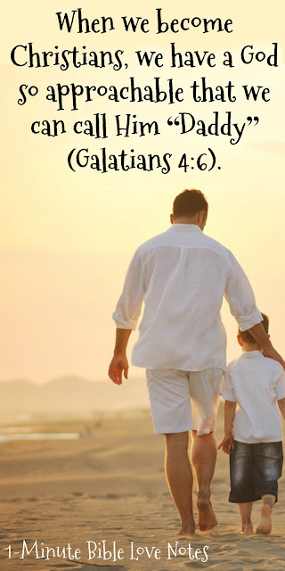 """Why We Can Call God """"Daddy"""" - Abba Father - Galatians 4:6"""