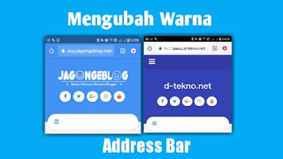 Cara Mengubah Warna Address bar Blog atau Website dengan Mudah