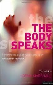 The Body Speaks Performance And Physical Expression Pdf Book By Lorna Marshall